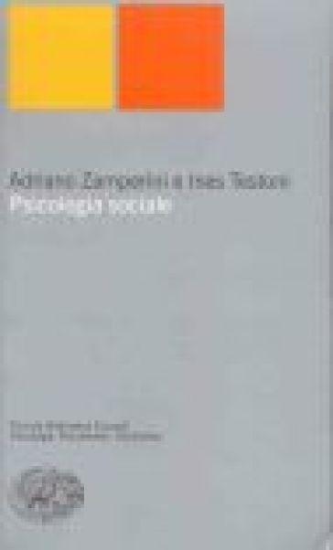 Psicologia sociale - Adriano Zamperini | Rochesterscifianimecon.com