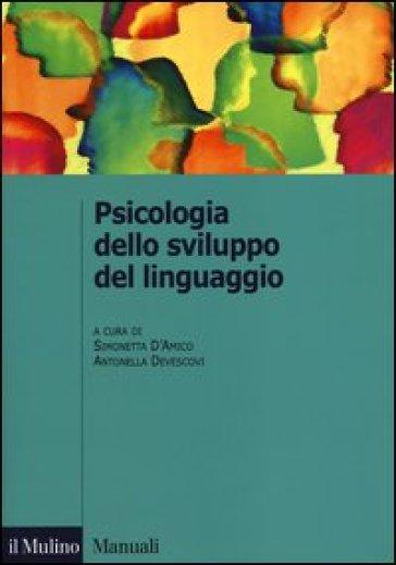 Psicologia dello sviluppo del linguaggio - Savino D'Amico |