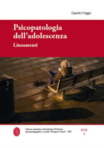 Psicopatologia dell'adolescenza. Lineamenti - Giacinto Froggio pdf epub