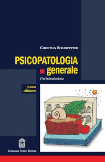Psicopatologia generale - Christian Scharfetter  