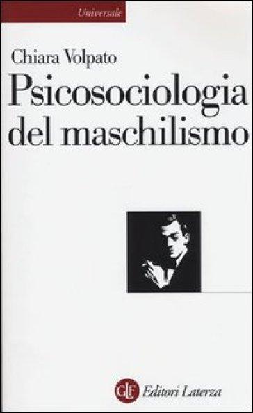 Psicosociologia del maschilismo - Chiara Volpato  