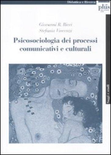 Psicosociologia dei processi comunicativi e culturali - Stefania Vincenzi | Jonathanterrington.com