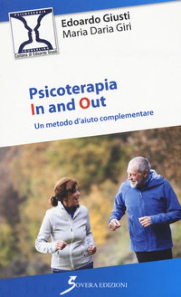 Psicoterapia in and out. Un metodo d'aiuto complementare - Edoardo Giusti | Rochesterscifianimecon.com