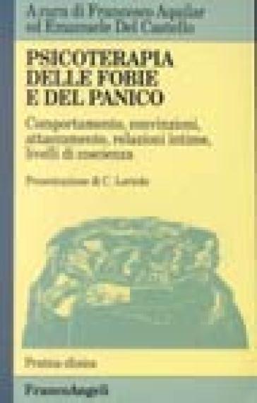 Psicoterapia delle fobie e del panico - F. Aquilar |