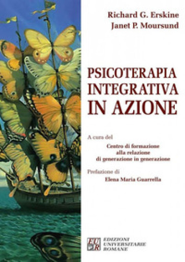 Psicoterapia integrativa in azione - Richard G. Erskine |
