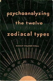 Psychoanalyzing the Twelve Zodiacal Types