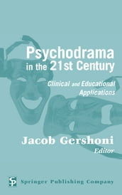 Psychodrama in the 21st Century