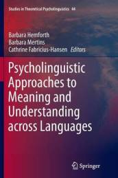 Psycholinguistic Approaches to Meaning and Understanding Across Languages