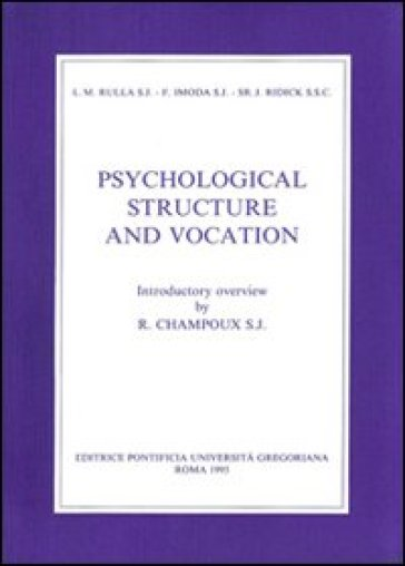 Psychological structure and vocation. A study of the motivation for entering and learning of religious life - Franco Imoda |