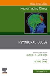 Psychoradiology, An Issue of Neuroimaging Clinics of North America, Ebook