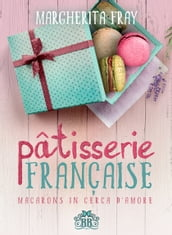 Pâtisserie Française. Macarons in cerca d amore