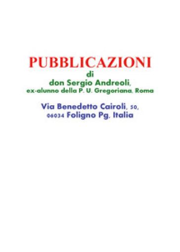 Pubblicazioni di don Sergio Andreoli, ex-alunno della P. U. Gregoriana, Roma - Sergio Andreoli |