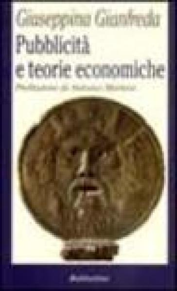 Pubblicità e teorie economiche - Giuseppina Gianfreda  
