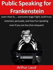 Public Speaking for Frankenstein