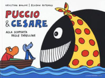 Puccio e Cesare alla scoperta delle tabelline - Krystyna Boglar | Thecosgala.com