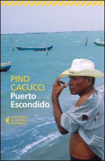 Puerto Escondido - Pino Cacucci | Kritjur.org