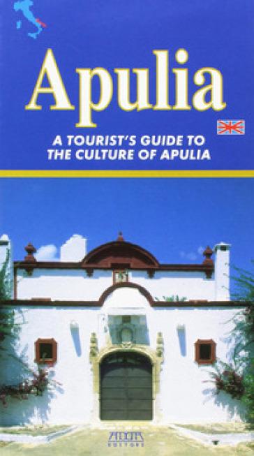 Puglia. Guida turistico-culturale. Ediz. inglese - Francesco Carofiglio  