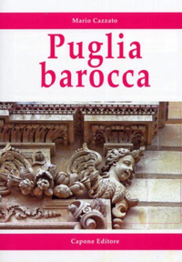 Puglia barocca - Mario Cazzato |