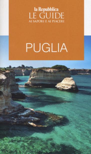 Puglia. Le guide ai sapori e ai piaceri