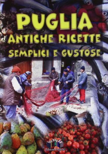 Puglia in cucina - Anna M. Angelini |