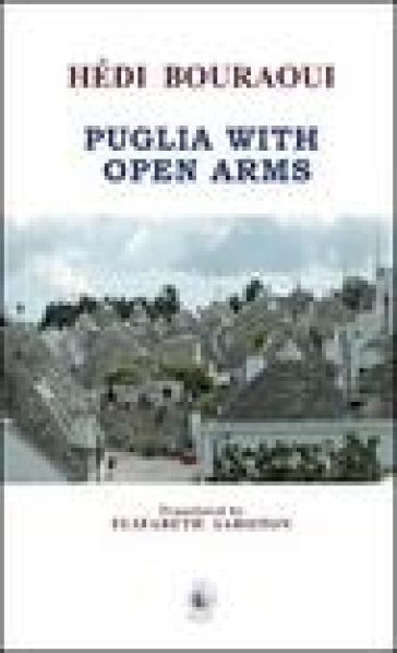 Puglia with open arms - Hédi Bouraoui  
