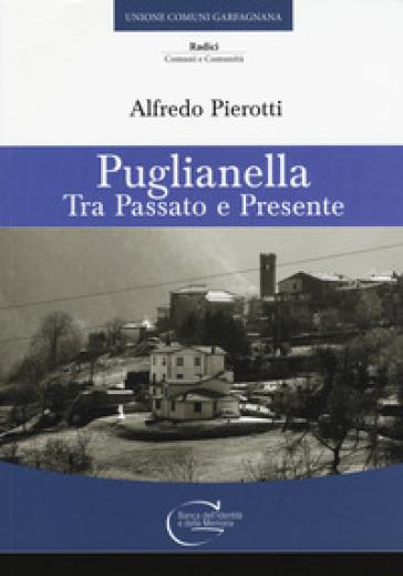 Puglianella. Tra passato e presente - Alfredo Pierotti |