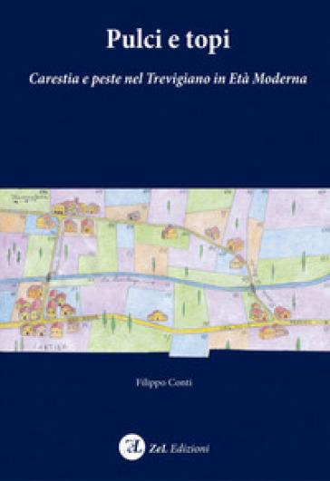 Pulci e topi. Carestia e peste nel Trevigiano in età moderna - Filippo Conti   Kritjur.org