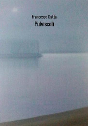 Pulviscoli - Francesco Gatta  
