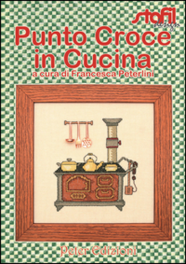 Punto croce in cucina - Francesca Peterlini |