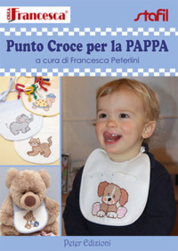 Punto croce per la pappa - Francesca Peterlini | Rochesterscifianimecon.com