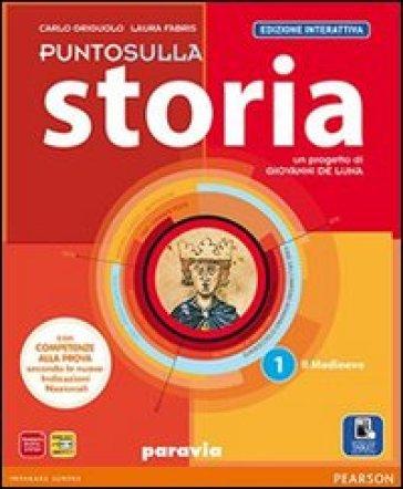 Punto sulla storia. Ediz. interattiva. Per la Scuola media. Con e-book. Con espansione online. 1. - Griguolo | Rochesterscifianimecon.com