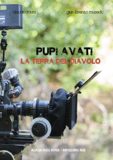 Pupi Avati. La terra del diavolo - Claudio Miani   Rochesterscifianimecon.com