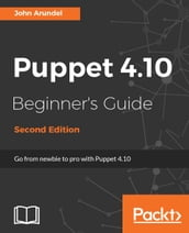 Puppet 4.10 Beginner s Guide - Second Edition