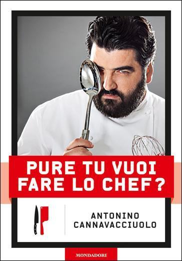 Pure tu vuoi fare lo chef? - Antonino Cannavacciuolo |