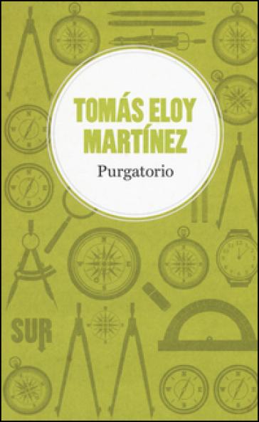 Purgatorio - Tomas Eloy Martinez |