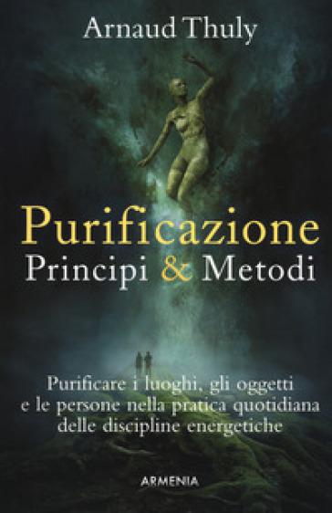 Purificazione. Principi & metodi - Arnaud Thuly |