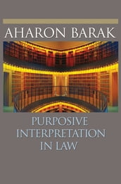Purposive Interpretation in Law