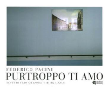 Purtroppo ti amo - Federico Pacini | Kritjur.org