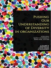 Pushing our Understanding of Diversity in Organizations