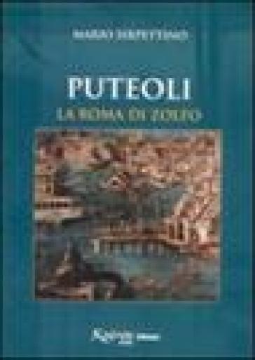 Puteoli la Roma di zolfo - Mario Sirpettino | Jonathanterrington.com