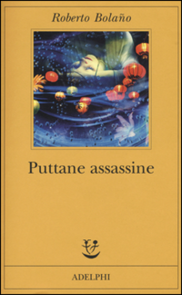 Puttane assassine - Roberto Bolano |