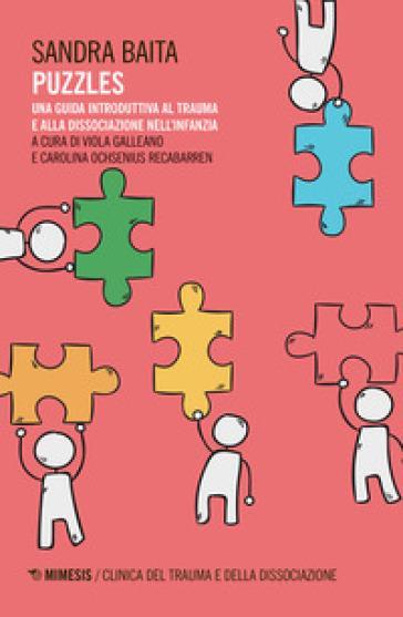 Puzzles. Una guida introduttiva al trauma e alla dissociazione nell'infanzia - Sandra Baita | Ericsfund.org