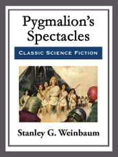 Pygmalion s Spectacles