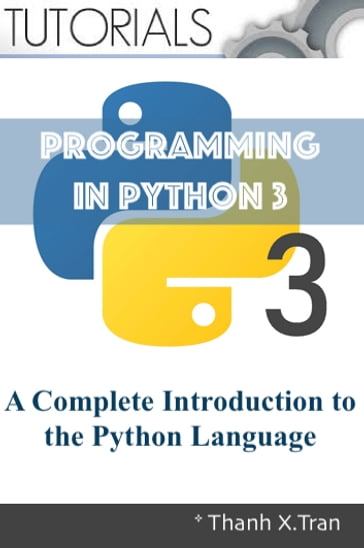 Python 3 Programming: A Complete Introduction to the Python Language