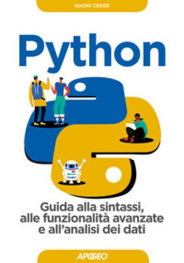 Python. Guida alla sintassi, alle funzionalità avanzate e all'analisi dei dati. Con Contenuto digitale per download - Naomi Ceder pdf epub
