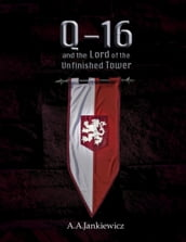 Q-16 and the Lord of the Unfinished Tower