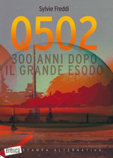 Q502. 300 anni dopo il grande esodo - Sylvie Freddi  