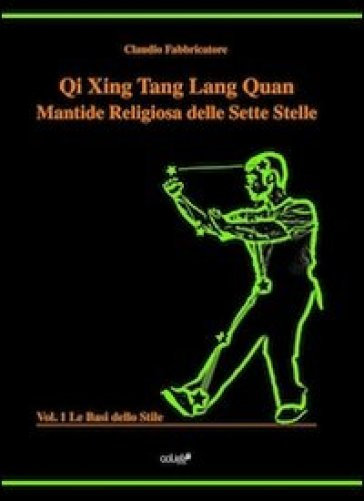 Qi Xing Tang Lang Quan. Mantide religiosa delle sette stelle