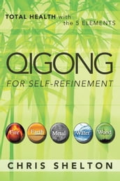 Qigong for Self-Refinement
