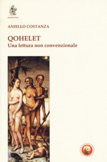 Qohelet. Una lettura non convenzionale - Aniello Costanza | Kritjur.org